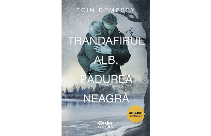 """""""Trandafirul alb, pădurea neagră"""" – Eoin Dempsey"""